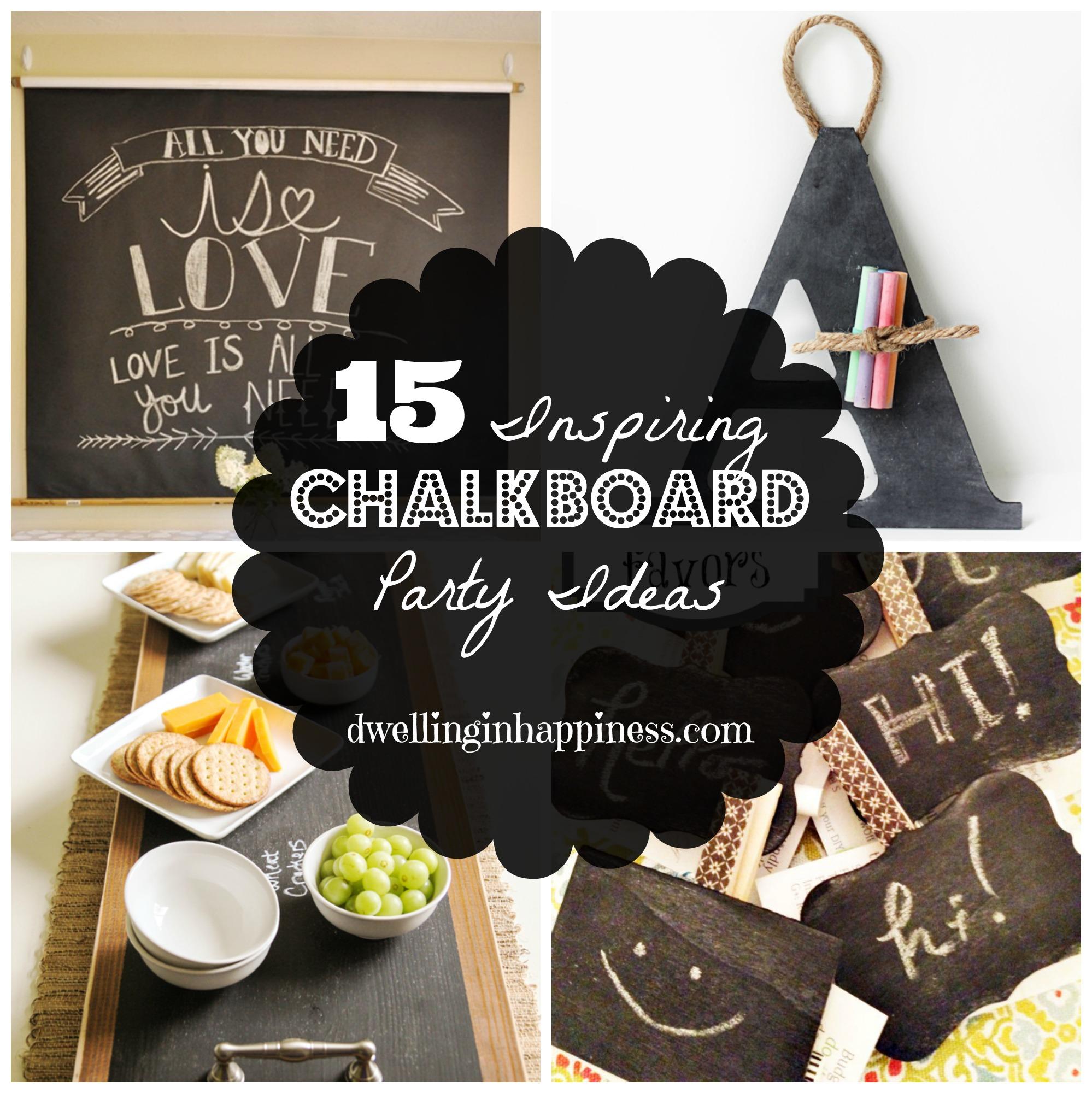 15 Inspiring Chalkboard Party Ideas