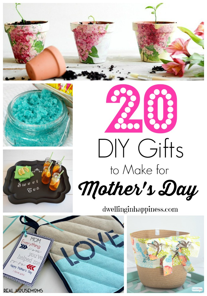 20 diy gifts to make for mother 39 s day dwelling in happiness