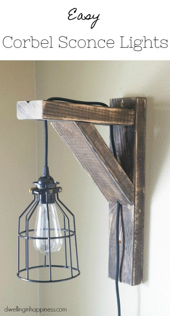 How to Make Easy Corbel Sconce Lights for your Bedroom - Dwelling in Happiness