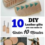 10 DIY Leather Gifts you can Make in Under 10 Minutes